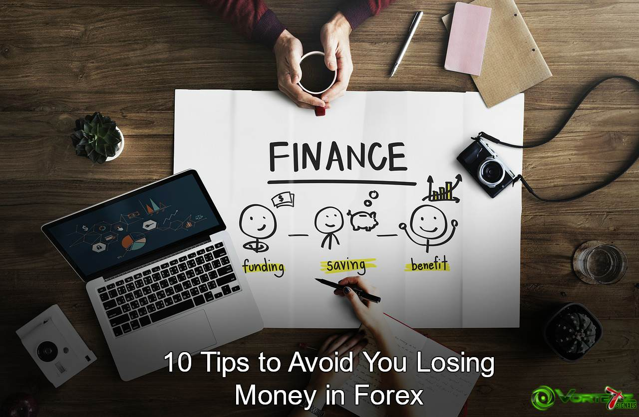 10 Tips to Avoid You Losing Money in Forex