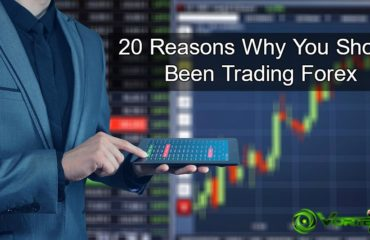20 Reasons Why You Should Been Trading Forex