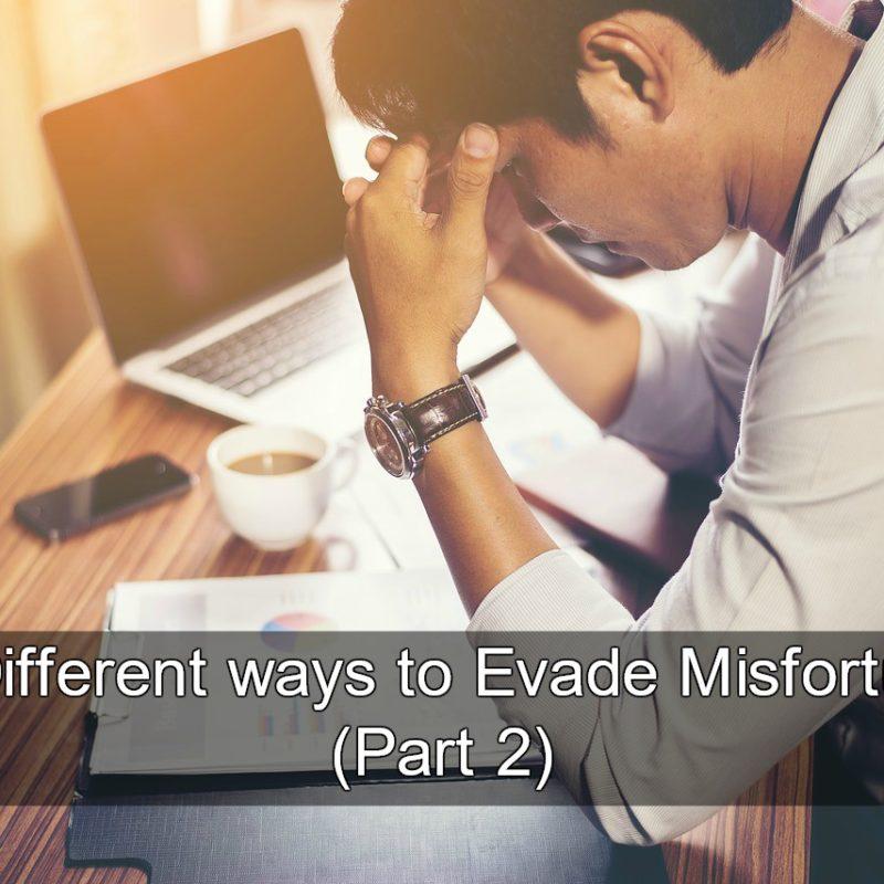 13 Different ways to Evade Misfortunes (Part 2)